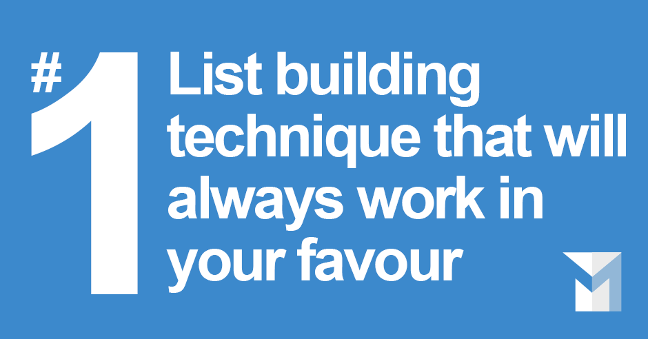 The #1 list build technique that will always work in your favour!